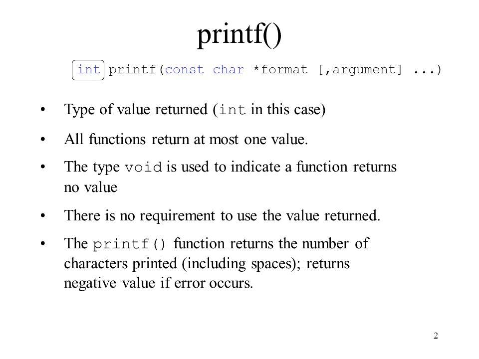 printf() int printf(const char *format [,argument] ...)